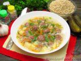 Суп перловкой, фрикадельками и солеными огурцами